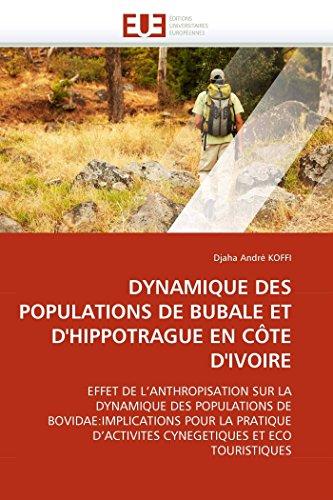 DYNAMIQUE DES POPULATIONS DE BUBALE ET D'HIPPOTRAGUE EN CÔTE D'IVOIRE: EFFET DE L'...