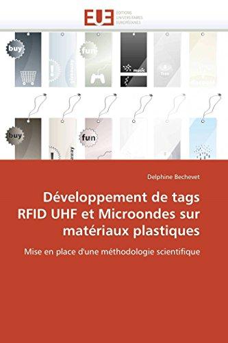 Developpement de Tags Rfid UHF Et Microondes Sur Materiaux Plastiques: Delphine Bechevet