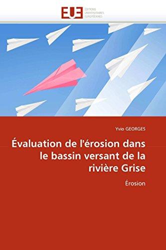 9786131551697: Évaluation de l'érosion dans le bassin versant de la rivière Grise: Érosion