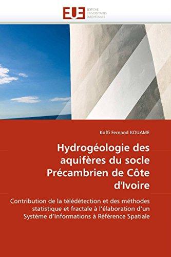 9786131551994: Hydrogéologie des aquifères du socle Précambrien de Côte d'Ivoire: Contribution de la télédétection et des méthodes statistique et fractale à ... Spatiale (Omn.Univ.Europ.) (French Edition)