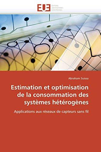9786131552175: Estimation et optimisation de la consommation des systèmes hétérogènes: Applications aux réseaux de capteurs sans fil