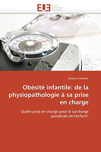 9786131552311: Obésité infantile: de la physiopathologie à sa prise en charge (Omn.Univ.Europ.) (French Edition)