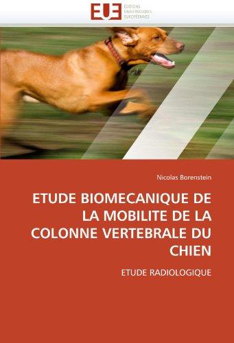 9786131552694: ETUDE BIOMECANIQUE DE LA MOBILITE DE LA COLONNE VERTEBRALE DU CHIEN: ETUDE RADIOLOGIQUE (Omn.Univ.Europ.) (French Edition)