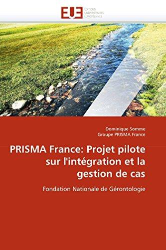 9786131552717: PRISMA France: Projet pilote sur l'intégration et la gestion de cas: Fondation Nationale de Gérontologie (Omn.Univ.Europ.) (French Edition)