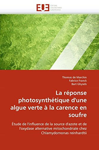 La Reponse Photosynthetique DUne Algue Verte a la Carence En Soufre: Thomas de Marchin