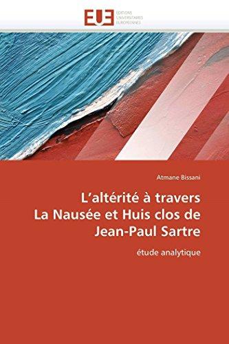 9786131553547: L'alt�rit� � travers La Naus�e et Huis clos de Jean-Paul Sartre: �tude analytique