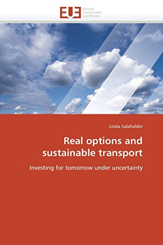 9786131553615: Real options and sustainable transport: Investing for tomorrow under uncertainty