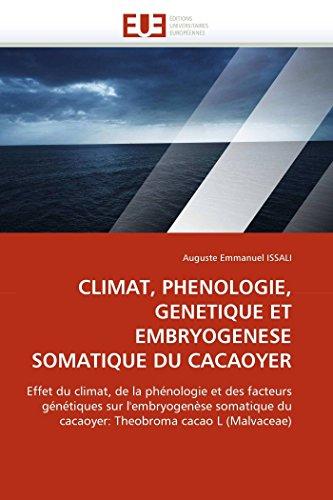 9786131554230: Climat, phenologie, genetique et embryogenese somatique du cacaoyer