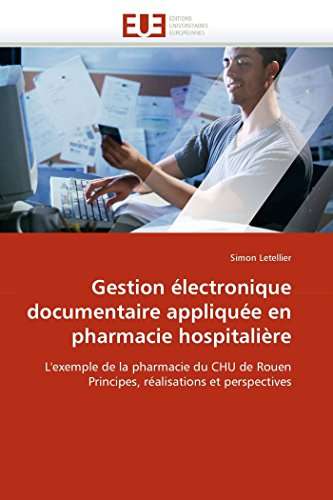 Gestion Electronique Documentaire Appliquee En Pharmacie Hospitaliere: Simon Letellier