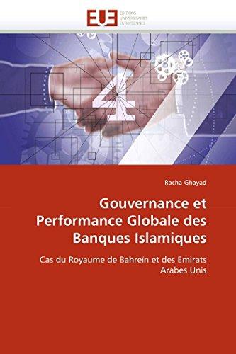 Gouvernance et Performance Globale des Banques Islamiques: Racha Ghayad
