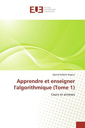 9786131555404: Apprendre et enseigner l'algorithmique (Tome 1): Cours et annexes (French Edition)