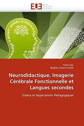 9786131555589: Neurodidactique, Imagerie Cérébrale Fonctionnelle et Langues secondes: Enjeux et Applications Pédagogiques (Omn.Univ.Europ.)