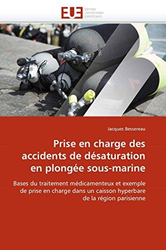 9786131555947: Prise en charge des accidents de désaturation en plongée sous-marine: Bases du traitement médicamenteux et exemple de prise en charge dans un caisson ... parisienne (Omn.Univ.Europ.) (French Edition)
