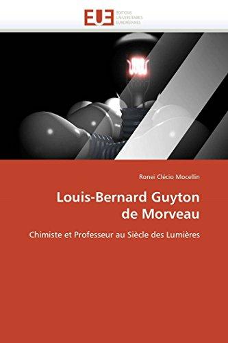 9786131555961: Louis-Bernard Guyton de Morveau: Chimiste et Professeur au Siècle des Lumières (Omn.Univ.Europ.) (French Edition)