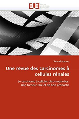 Une Revue Des Carcinomes a Cellules Renales: Samuel Rotman