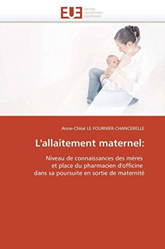 9786131556142: L'allaitement maternel:: Niveau de connaissances des mères et place du pharmacien d'officine dans sa poursuite en sortie de maternité