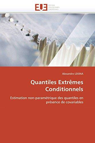 9786131556289: Quantiles Extrêmes Conditionnels: Estimation non-paramétrique des quantiles en présence de covariables (Omn.Univ.Europ.) (French Edition)