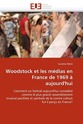 Woodstock Et Les Medias En France de 1969 a Aujourdhui: Caroline Miret