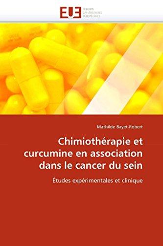 9786131556791: Chimiothérapie et curcumine en association dans le cancer du sein: Études expérimentales et clinique (Omn.Univ.Europ.) (French Edition)