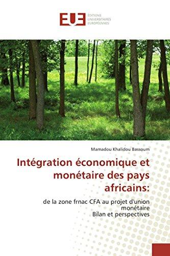 Int?gration ?conomique et mon?taire des pays africains:: BASSOUM, Mamadou Khalidou