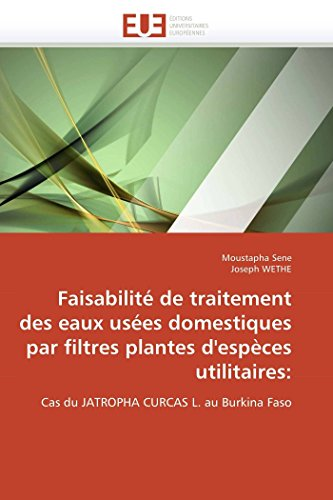 9786131557118: Faisabilité de traitement des eaux usées domestiques par filtres plantes d'espèces utilitaires: