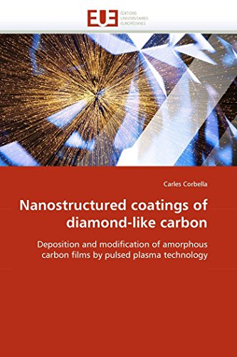 9786131557415: Nanostructured coatings of diamond-like carbon: Deposition and modification of amorphous carbon films by pulsed plasma technology (Omn.Univ.Europ.)