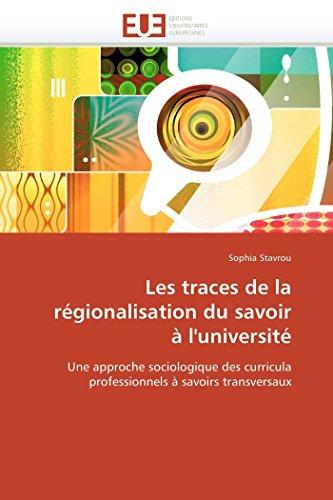 Les traces de la régionalisation du savoir à l'université: Une approche sociologique des ...