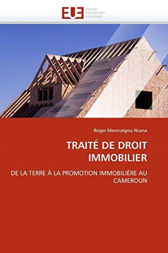 9786131558610: TRAIT� DE DROIT IMMOBILIER: DE LA TERRE � LA PROMOTION IMMOBILI�RE AU CAMEROUN