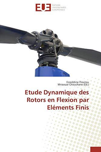 9786131558702: Etude Dynamique des Rotors en Flexion par Eléments Finis