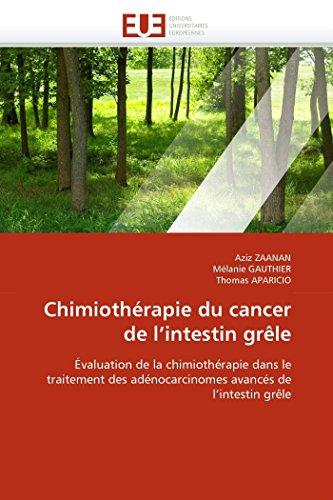 9786131558788: Chimiothérapie du cancer de l'intestin grêle: Évaluation de la chimiothérapie dans le traitement des adénocarcinomes avancés de l'intestin grêle