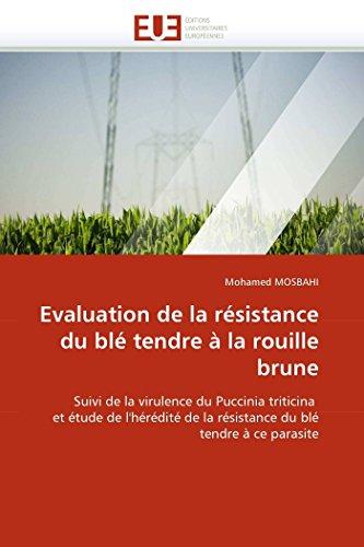 Evaluation de La Resistance Du Ble Tendre a la Rouille Brune (Paperback): Mosbahi-M