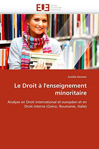 9786131559310: Le Droit à l'enseignement minoritaire: Analyse en Droit international et européen et en Droit interne (Grèce, Roumanie, Italie)