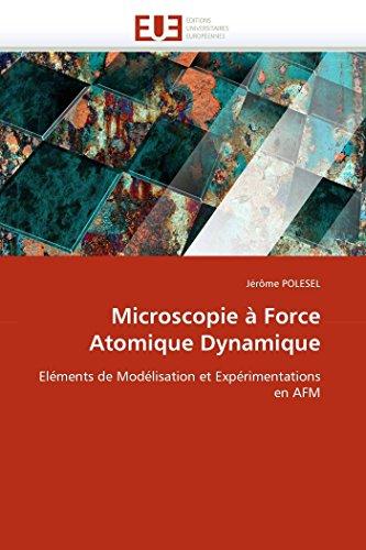 Microscopie à Force Atomique Dynamique: Eléments de Modélisation et Expérimentations en AFM (...