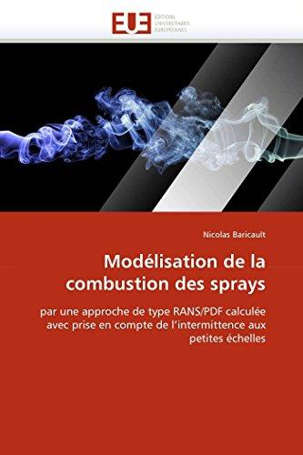 9786131559594: Modélisation de la combustion des sprays: par une approche de type RANS/PDF calculée avec prise en compte de l'intermittence aux petites échelles (Omn.Univ.Europ.) (French Edition)