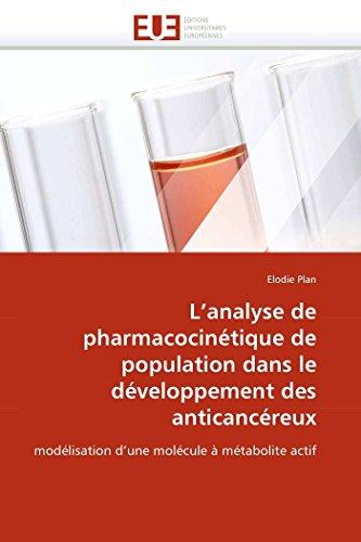 9786131559693: L'analyse de pharmacocinétique de population dans le développement des anticancéreux: modélisation d'une molécule à métabolite actif