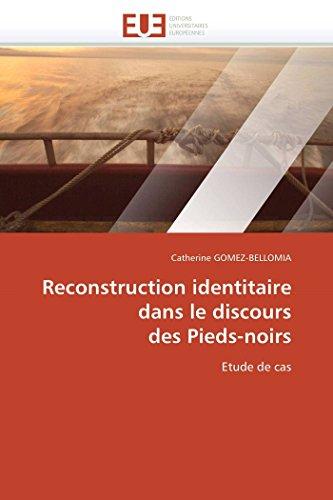 Reconstruction Identitaire Dans Le Discours Des Pieds-Noirs: Catherine GOMEZ-BELLOMIA