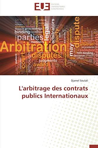 9786131560545: L'Arbitrage Des Contrats Publics Internationaux (Omn.Univ.Europ.) (French Edition)