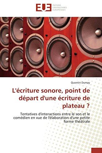 L'écriture sonore, point de départ d'une écriture: Quentin Dumay