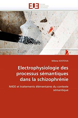 9786131560767: Electrophysiologie des processus sémantiques dans la schizophrénie: N400 et traitements élémentaires du contexte sémantique (Omn.Univ.Europ.) (French Edition)