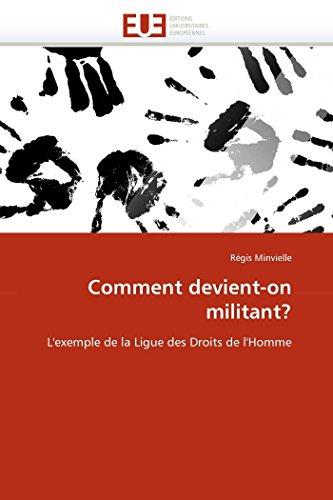 9786131560910: Comment devient-on militant?: L'exemple de la Ligue des Droits de l'Homme (Omn.Univ.Europ.) (French Edition)