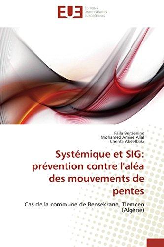 9786131560941: Systémique et SIG: prévention contre l'aléa des mouvements de pentes: Cas de la commune de Bensekrane, Tlemcen (Algérie) (Omn.Univ.Europ.) (French Edition)