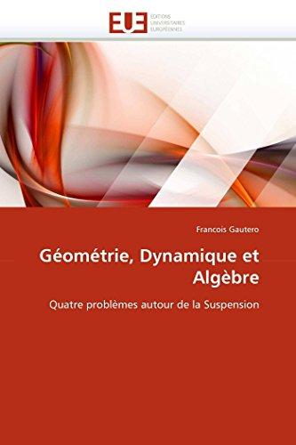 Geometrie, Dynamique Et Algebre: Francois Gautero