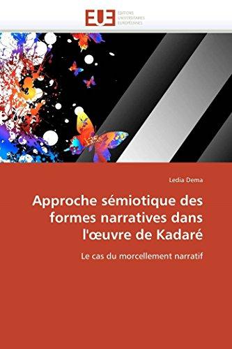 9786131561122: Approche s�miotique des formes narratives dans l'?uvre de Kadar�: Le cas du morcellement narratif