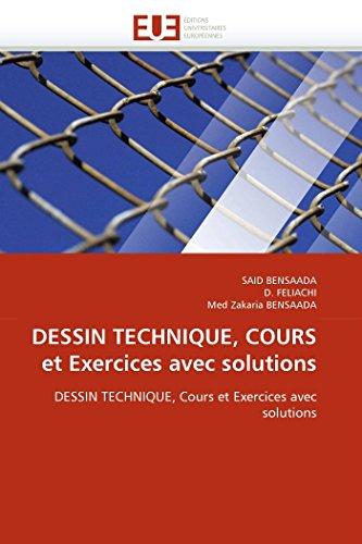 9786131562129: DESSIN TECHNIQUE, COURS et Exercices avec solutions: DESSIN TECHNIQUE, Cours et Exercices avec solutions (Omn.Univ.Europ.) (French Edition)