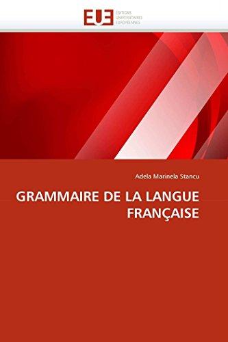 GRAMMAIRE DE LA LANGUE FRANÇAISE: Adela Marinela Stancu