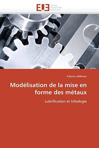 Modelisation de La Mise En Forme Des Metaux: Fabrice Hà là non