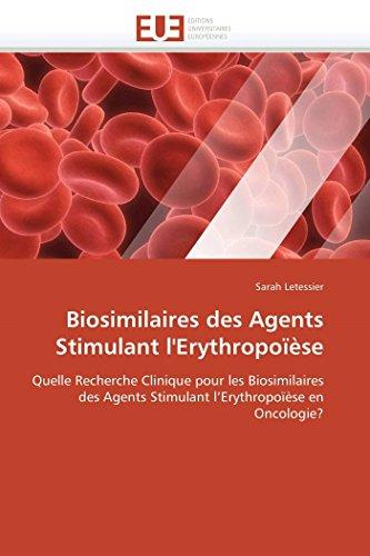 9786131562464: Biosimilaires des Agents Stimulant l'Erythropoïèse: Quelle Recherche Clinique pour les Biosimilaires des Agents Stimulant l'Erythropoïèse en Oncologie? (Omn.Univ.Europ.)