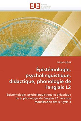 9786131562716: Épistémologie, psycholinguistique, didactique, phonologie de l'anglais L2: Épistémologie, psycholinguistique et didactique de la phonologie de l'anglais L2: vers une modélisation dès le Cycle 3