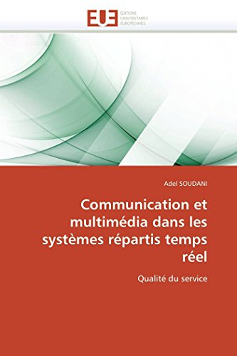 Communication Et Multimedia Dans Les Systemes Repartis Temps Reel: Adel SOUDANI