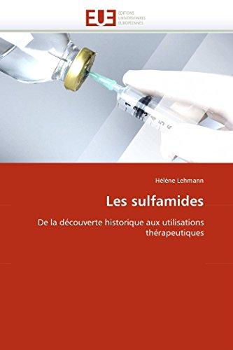 9786131563317: Les sulfamides: De la découverte historique aux utilisations thérapeutiques (Omn.Univ.Europ.) (French Edition)